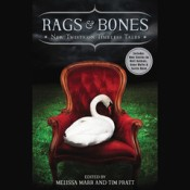 Rags and Bones, Edited by Tim Pratt and Melissa Marr
