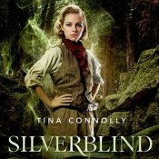 Silverblind, by Tina Connolly